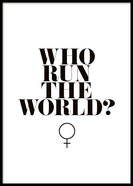 Who Run The World? Plakat i gruppen Plakater / Tekstplakater hos Desenio AB (10377)