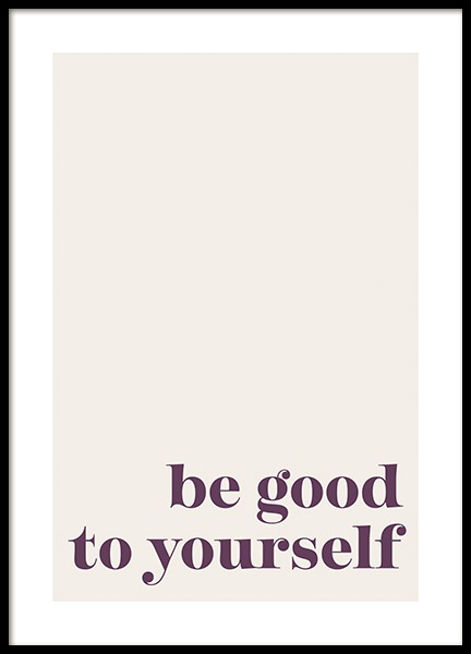 Be Good to Yourself Plakat i gruppen Plakater / Tekstplakater / Motiverende plakater hos Desenio AB (14259)