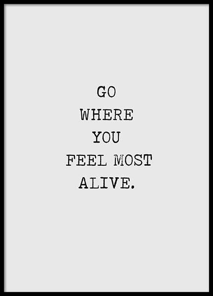 Go Where You Feel Most Alive Plakat i gruppen Plakater / Tekstplakater hos Desenio AB (3168)