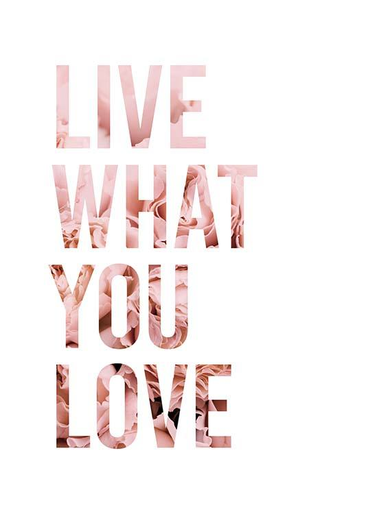 Live What You Love Plakat / Tekstplakater hos Desenio AB (11727)