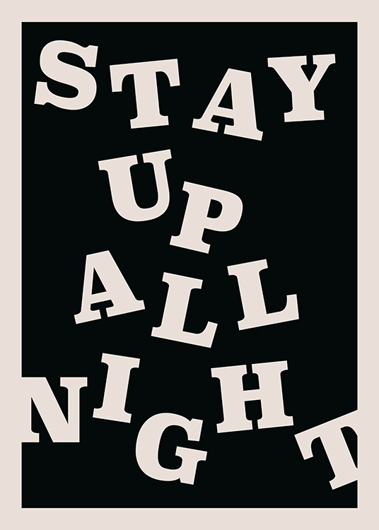 Stay up All Night Plakat / Tekstplakater hos Desenio AB (12673)