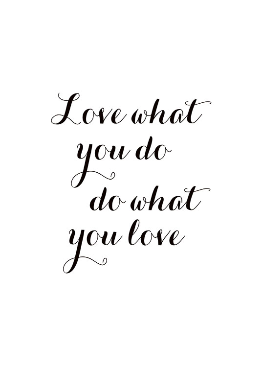 Love What You Do, Plakat / Tekstplakater hos Desenio AB (7600)